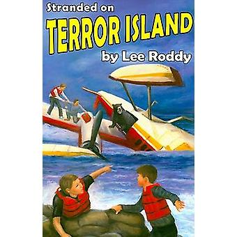 Stranded on Terror Island by Lee Roddy - 9780880622639 Book