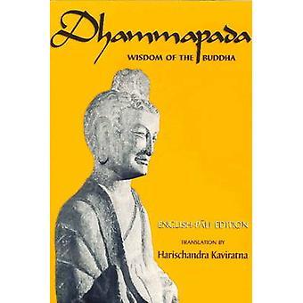 Dhammapada - Wisdom of the Buddha by Harischandra Kaviratna - 97809115
