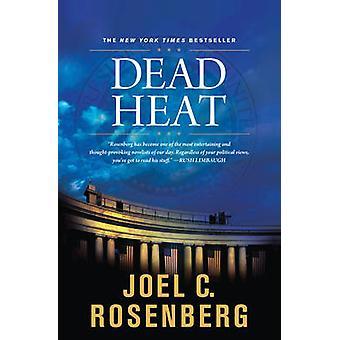 Dead Heat by Joel C Rosenberg - 9781414311623 Book