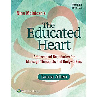 Nina Mcintosh's the Educated Heart by Laura Allen - 9781496347312 Book