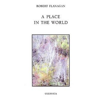 Place in the World by Robert Flanagan - 9781550712704 Book