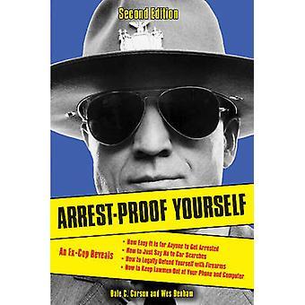 Arrest-Proof Yourself by Dale C. Carson - Wes Denham - 9781613748046