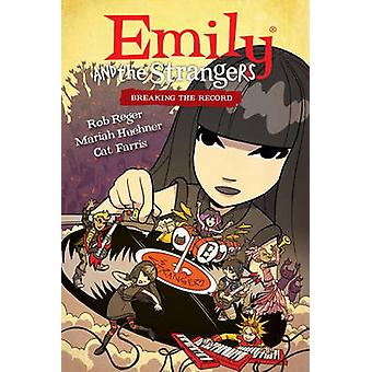 Emily and the Strangers Volume 2 - Breaking the Record by Rob Reger -
