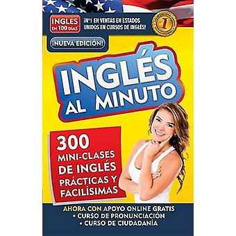 Ingles Al Minuto Audio Pack (Libro + 4 CDs). Nueva Edicion / English