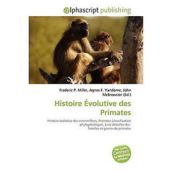Histoire Volutive Des Primates by Frederic P Miller - 9786130800253 B