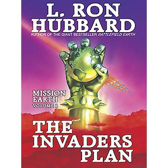 The Invaders Plan - Mission Earth - Volume 1 by L. Ron Hubbard - 978877
