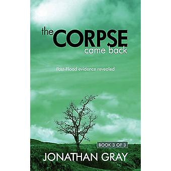The Corpse Came Back PostFlood Evidence Revealed by Gray & Jonathan