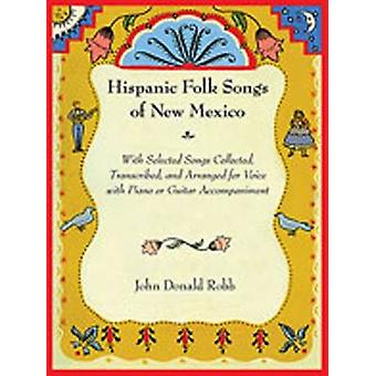 Hispanic Folk Songs of New Mexico - With Selected Songs Collected - Tr