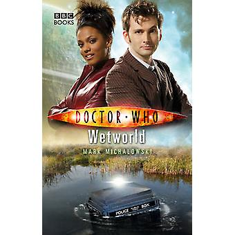 Doctor Who - Wetworld by Mark Michalowski - 9781849907897 Book