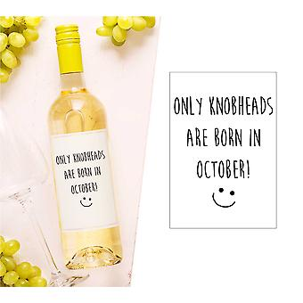 Only Knobheads Are Born in October Wine Bottle Label