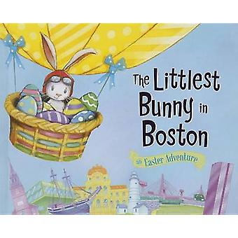 The Littlest Bunny in Boston - An Easter Adventure by Lily Jacobs - Ro