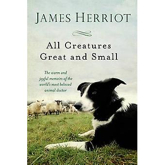 All Creatures Great and Small by James Herriot - 9781250057839 Book