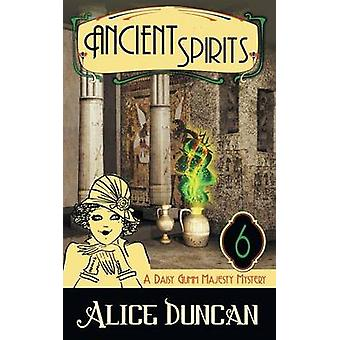 Ancient Spirits A Daisy Gumm Majesty Mystery Book 6 by Duncan & Alice