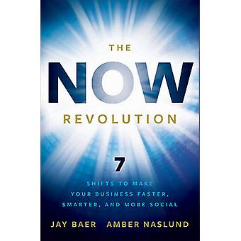 The Now Revolution - 7 Shifts to Make Your Business Faster - Smarter a