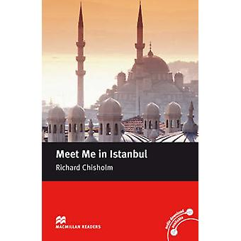 Macmillan Readers Meet Me in Istanbul Intermediate Reader Without CD by Chisholm & Richard
