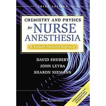Chimie et physique pour l'anesthésie infirmière Une approche centrée sur les étudiants par Shubert et David