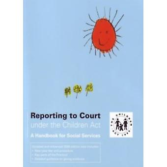 Reporting to Court Under the Children Act  A Handbook for Social Services by Penny Cooper & Great Britain Department of Health