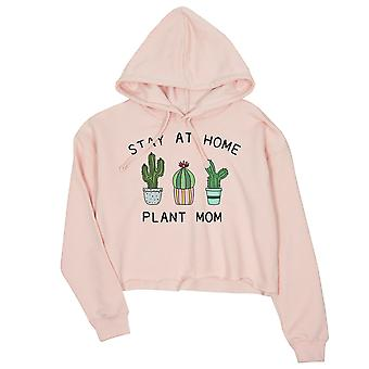 Stay At Home Plant Mom Womens Pink Crop Hoodie Pullover For Mom