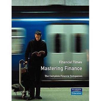 The Complete Finance Companion The Latest in Financial Principles and Practices from the Worlds Best Finance Schools by Wharton School
