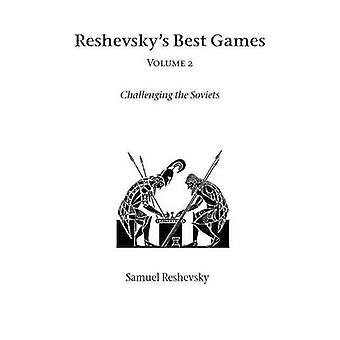 Reshevskys Best Games  Volume 2 by Reshevsky & Samuel