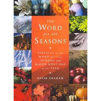 The Word for All Seasons by Graham & David