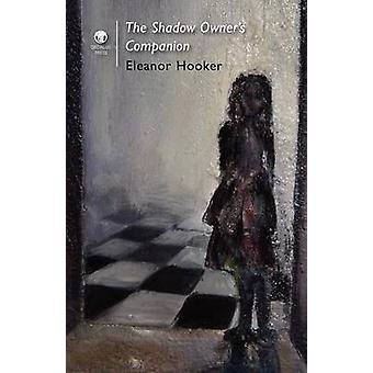 The Shadow Owners Companion by Hooker & Eleanor