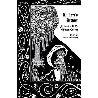 Huberts Arthur by Rolfe & Frederick