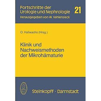 Klinik und Nachweismethoden der Mikrohmaturie by Hallwachs & O.