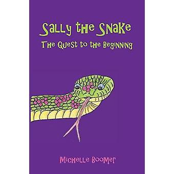 Sally the Snake The Quest to the Beginning by Boomer & Michelle