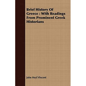 Brief History Of Greece  With Readings From Prominent Greek Historians by Vincent & John Heyl