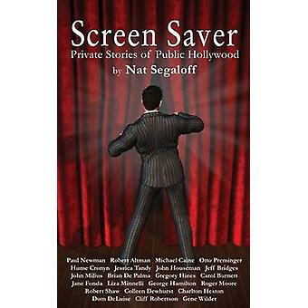 Screen Saver Private Stories of Public Hollywood hardback by Segaloff & Nat