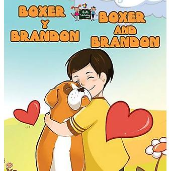 Boxer y Brandon Boxer and Brandon  Spanish English Bilingual Edition by Books & KidKiddos