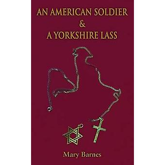 An American Soldier  A Yorkshire Lass by Barnes & Mary
