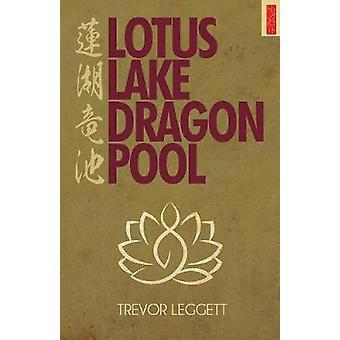 Lotus Lake Dragon Pool Further Encounters In Yoga and Zen by Leggett & Trevor