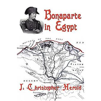 Bonaparte in Egypt by Herold & J. Christopher