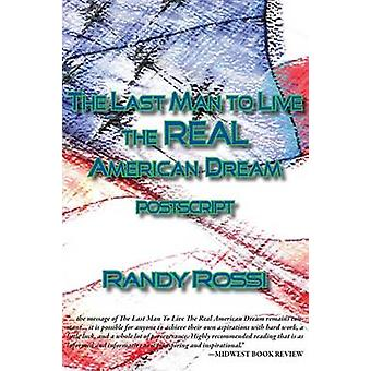 The Last Man to Live the REAL American Dream Postscript by Rossi & Randy