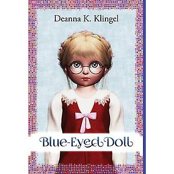 BlueEyed Doll by Klingel & Deanna K.