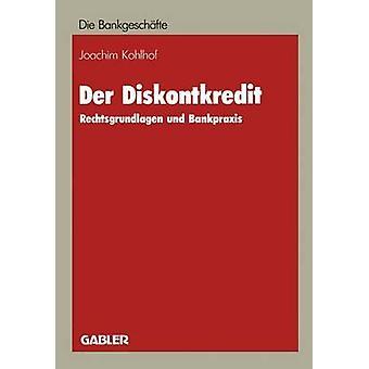 Der Diskontkredit  Rechtsgrundlagen und Bankpraxis by Kohlhof & Joachim