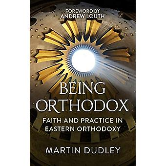 Being Orthodox - A Comprehensive Guide by Martin Dudley - 978028108229