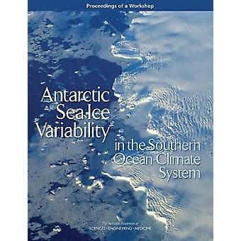 Antarctic Sea Ice Variability in the Southern Ocean-Climate System - P
