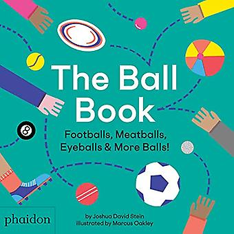 The Ball Book - Footballs - Boulettes de viande - Globes oculaires et Plus de balles ! Par