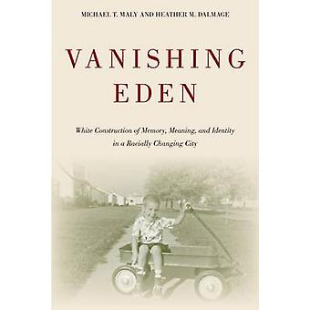 Vanishing Eden - White Construction of Memory - Meaning - and Identity