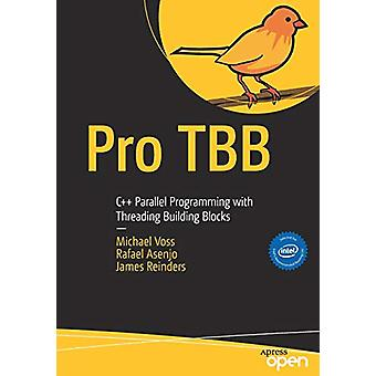 Pro TBB - C++ Parallel Programming with Threading Building Blocks by M
