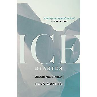 Ice Diaries - An Antartic Memoir by Jean McNeil - 9781770414464 Book