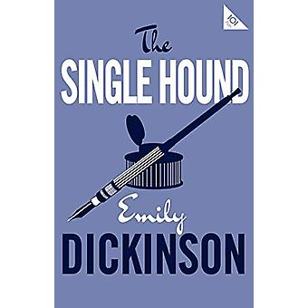 The Single Hound by Emily Dickinson - 9781847497727 Book