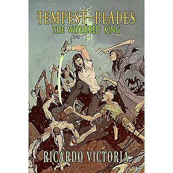 The Withered King by Ricardo Victoria - 9781932926743 Book