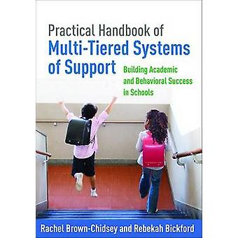 Practical Handbook of MultiTiered Systems of Support  Building Academic and Behavioral Success in Schools by Rachel Brown Chidsey & Rebekah Bickford