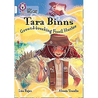 Tara Binns - Ground-breaking Fossil Hunter - Band 17/Diamond (Collins B