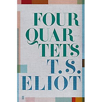 Four Quartets by T. S. Eliot - 9780571351183 Book