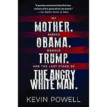 My Mother. Barack Obama. Donald Trump. And the Last Stand of the Angr